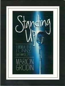 The cover of Marion Grodin's book says it all!  She's a stand-up gal in every sense of the word!